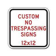 Custom No Trespassing Sign - 12x12