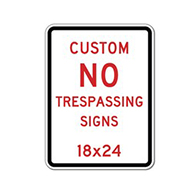 Custom No Trespassing Sign - 18x24 - Rust-Free Heavy-Gauge Aluminum Reflective Customized No Trespassing Signs for Businesses, Schools, Property Management