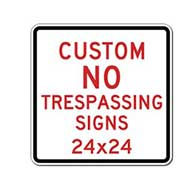 Custom No Trespassing Sign - 24x24