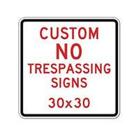 Buy Custom No Trespassing Sign - 30x30- Rust-Free Heavy-Gauge Aluminum Reflective Customized No Trespassing Signs