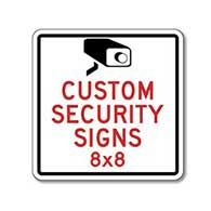 Custom 8x8 Security Signs and Video Surveillance Signs - Reflective, rust-free and heavy-gauge aluminum custom security signs