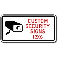 Custom 12x6 Security Signs and Video Surveillance Signs - Reflective, rust-free and heavy-gauge aluminum custom video security signs