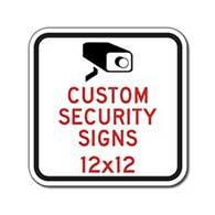 Custom Security Signs and Video Surveillance Signs - 12x12 - Reflective, rust-free and heavy-gauge aluminum custom video security signs