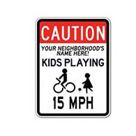 We'll Add Your HOA or Neighborhood's Name and the Speed Limit You Want to this Caution Children Playing Sign - 18x24 - Reflective rust-free heavy gauge aluminum Children At Play signs