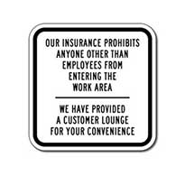 Our Insurance Prohibits Anyone Other Than Employees From Entering The Work Area Sign - 12x12 - Durable aluminum signs for car repair and Smog shops from STOP Signs And More