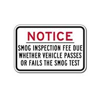 Smog Inspection Fee Due Whether Vehicle Passes Or Falls Smog Test Sign - 18x12 - Durable aluminum signs for car repair and Smog shops from STOP Signs And More
