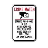 Crime Watch Sign -- This Neighborhood Under 24-Hour Video Security - 12x18