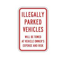Illegally Parked Vehicles Will Be Towed At Vehicle Owner's Expense and Risk Signs - 12x18  - Reflective Rust-Free Heavy Gauge Aluminum Parking Signs