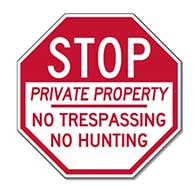 No Trespassing No Hunting STOP Sign - 12x12 or 18x18