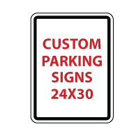 Custom Parking Sign - 24X30- Rust-Free Aluminum and Reflective Customized Parking Signs