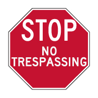 No Trespassing STOP Sign - 30x30