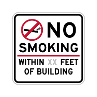No Smoking within XX Feet Of Building Sign - 18x18 - Non-reflective Sign