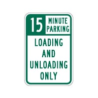 15 or 30 Minute Parking Loading And Unloading Only Signs - 12x18 - Reflective Rust-Free Heavy Gauge Aluminum