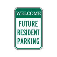 Welcome Future Resident Parking Signs - 12x18 - Reflective Rust-Free Heavy Gauge Aluminum Property Management Signs