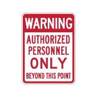Warning Authorized Personnel Only Beyond This Point Sign - 18x24 - Reflective and rust-free aluminum outdoor-rated No Trespassing signage