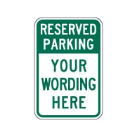 Design Your Own Custom Reserved Parking Signs. Custom Parking Signs are Constructed with Durable Reflective Rust-Free Heavy Gauge Aluminum