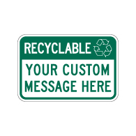 Custom Recyclable Message Sign - 18x12 - Made with Reflective Rust-Free Heavy Gauge Durable Aluminum.