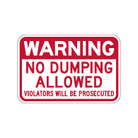 Warning No Dumping Allowed Sign - 18x12 - Stop costly illegal dumping with our durable and reflective aluminum No Dumping signs