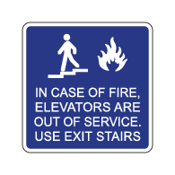 In Case of Fire Elevators Are Out of Service Use Exit Stairs Sign - 12x12 - Made with Reflective Rust-Free Heavy Gauge Durable Aluminum available at STOPSignsAndMore