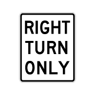 Right Turn Only Text Signs - 24x30 - Reflective Rust-Free Heavy Gauge Aluminum Road and Parking Lot Signs
