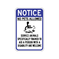 Notice No Pets Allowed Service Animals Are Welcome Sign - 12x18 - Made with Non-Reflective Sheeting and Rust-Free Heavy Gauge Durable Aluminum available at STOPSignsAndMore.com