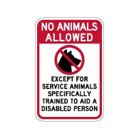 No Animals Allowed Except For Service Animals Sign - 12x18 - Made with Non-Reflective Sheeting and Rust-Free Heavy Gauge Durable Aluminum available at STOPSignsAndMore.com
