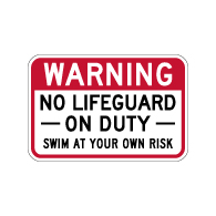 Warning No Lifeguard On Duty Sign - 18x12 - Made with 3M Engineer Grade Reflective Rust-Free Heavy Gauge Durable Aluminum available for fast shipping from STOPSignsAndMore