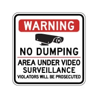 Warning No Dumping Area Under Video Surveillance Sign - 30x30 - Made with Reflective Rust-Free Heavy Gauge Durable Aluminum. Buy Video Security Signs,  Video Surveillance Signs and Security Signs from StopSignsandMore.com
