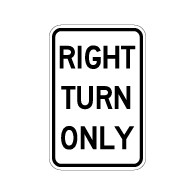 Right Turn Only Text Signs - 12x18 - Reflective Rust-Free Heavy Gauge Aluminum Road and Parking Lot Signs