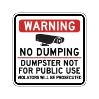 Warning No Dumping Dumpster Not For Public Use Sign - 18x18 - Made with Reflective Rust-Free Heavy Gauge Durable Aluminum available from StopSignsandMore.com