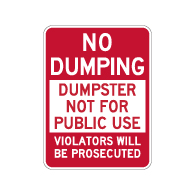 No Dumping Dumpster Not For Public Use Sign - 18x24 - Made with Reflective Rust-Free Heavy Gauge Durable Aluminum availble from StopSignsandMore.com