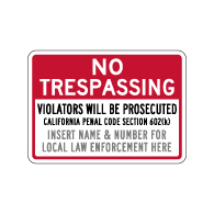 Semi-Custom California Penal Code No Trespassing Sign - 14x10 - Reflective rust-free heavy-gauge aluminum No Trespassing Signs