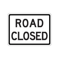 R11-2-MOD Road Closed Sign - 24x18 - Reflective Rust-Free Heavy Gauge Aluminum Traffic Signs