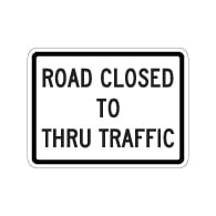R11-4-MOD Road Closed To Thru Traffic Sign - 24x18 - Reflective Rust-Free Heavy Gauge Aluminum Traffic Signs
