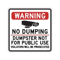 Warning No Dumping Dumpster Not For Public Use Sign - 24x24 - Made with Reflective Rust-Free Heavy Gauge Durable Aluminum available from StopSignsandMore.com