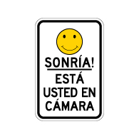 Get your reflective Spanish Smile! You're on Camera Signs here at StopSignsAndMore. Order today and view our great selection in stock for all sign types.