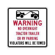 No Tractor Trailer or RV Overnight Parking Signs - 24x24 from STOPSignsandMore.com. Official Parking Signs and Custom Parking Signs using heavy gauge aluminum, 3M Reflective Materials