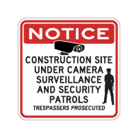 Construction Site Under Video Surveillance and Security Patrols Sign - 30x30. Reflective Rust-Free Heavy Gauge Aluminum Video Security Signs - Anti-Graffiti and Weather Protection Film Available