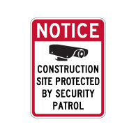 Notice Construction Site Protected By Security Patrol Sign - 18x24 - Made with Reflective Rust-Free Heavy Gauge Durable Aluminum available at STOPSignsAndMore.com