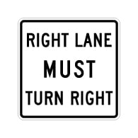 MUTCD Compliant R3-7R Right Lane Must Turn Right Sign - 30x30 - Made with 3M Reflective Rust-Free Heavy Gauge Durable Aluminum available at STOPSignsAndMore.com