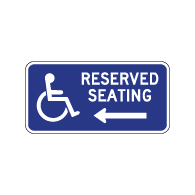 Wheelchair Accessible Reserved Seating Sign - Left Arrow - 12x6. Made with Non-Reflective Rust-Free Heavy Gauge Durable Aluminum available at STOPSignsAndMore.com
