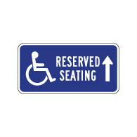 Wheelchair Accessible Reserved Seating Sign - Ahead Arrow - 12x6. Made with Non-Reflective Rust-Free Heavy Gauge Durable Aluminum available at STOPSignsAndMore.com