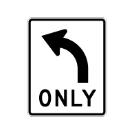 R3-5L Left Turn Only Arrow Signs - 24x30 - Official MUTCD Reflective Rust-Free Heavy Gauge Aluminum Road Signs