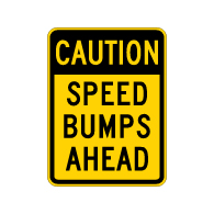 Caution Speed Bumps Ahead Sign - 18x24 - Made with 3M Engineer Grade Reflective Rust-Free Heavy Gauge Durable Aluminum available at STOPSignsAndMore.com