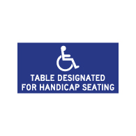 Table Label - Table Designated For Handicap Seating - 4x2 (Package of 3). Peel and Stick Labels for Restaurant Tables with Wheelchair Symbol (ISA) and Text.