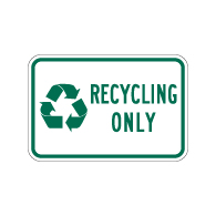 Recycling Only Sign with Recycle Symbol - 18x12 - Made with Reflective Rust-Free Heavy Gauge Durable Aluminum available at STOPSignsAndMore.com