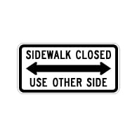 R9-10 Sidewalk Closed Use Other Side Sign - 24x12 - Made with 3M Engineer Grade Reflective Sheeting Rust-Free Heavy Gauge Durable Aluminum available at STOPSignsAndMore.com