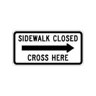 MUTCD R9-11a Sidewalk Closed Cross Here Sign - Right Arrow - 24x12 - Made with 3M Engineer Grade Reflective Sheeting Rust-Free Heavy Gauge Durable Aluminum available at STOPSignsAndMore.com