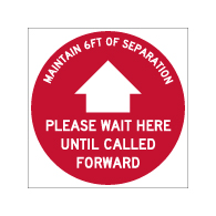 Floor Label - Maintain 6FT Of Separation Wait Here Until Called Forward - 12x12 (3 Pack). Digitally printed on rugged low-tac vinyl using latex inks with a peel-off self-adhesive backing.