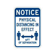 Notice Physical Distancing In Effect Sign - 12x18 - Made with Non-Reflective Rust-Free Heavy Gauge Durable Aluminum available for fast shipping from STOPSignsAndMore.com
